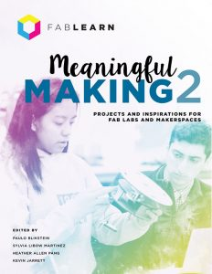 Meaningful Making: Projects and Inspirations for Fab Labs